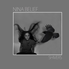 NINA BELIEF - Shivers [LP]