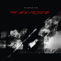 POLAROID KISS - The New Coliseum (Expanded) [CD]