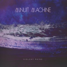 MINUIT MACHINE - Violent Rains [LP]