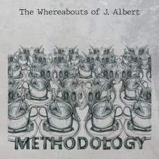 THE WHEREABOUTS OF J. ALBERT - Methodology [LP]