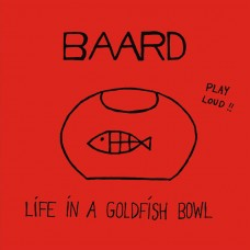 "BAARD - Life In A Goldfish Bowl [7""]"