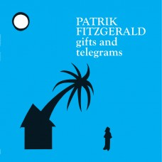 PATRIK FITZGERALD - Gifts And Telegrams [LP]