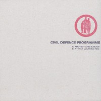 "CIVIL DEFENCE PROGRAMME - Protect And Survive [7""]"