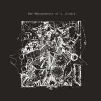 THE WHEREABOUTS OF J. ALBERT - s/t [CD]
